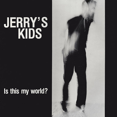 JERRY'S KIDS - Is this my world - 180 GRAM