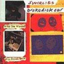 SWIRLIES - Broke Dick Car CASSETTE
