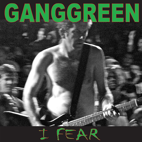 GANGGREEN - I FEAR 7 INCH