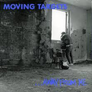 MOVING TARGETS- Away From Me