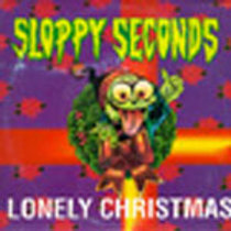 SLOPPY SECONDS - LONELY CHRISTMAS 7 INCH