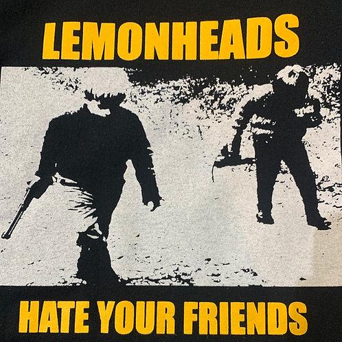 LEMONHEADS HATE YOUR FRIENDS HOODED SWEATSHIRT