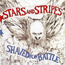 STARS & STRIPES - SHAVED FOR BATTLE CD