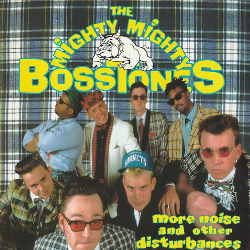 MIGHTY MIGHTY BOSSTONES - MORE NOISE AND OTHER DISTURBANCES