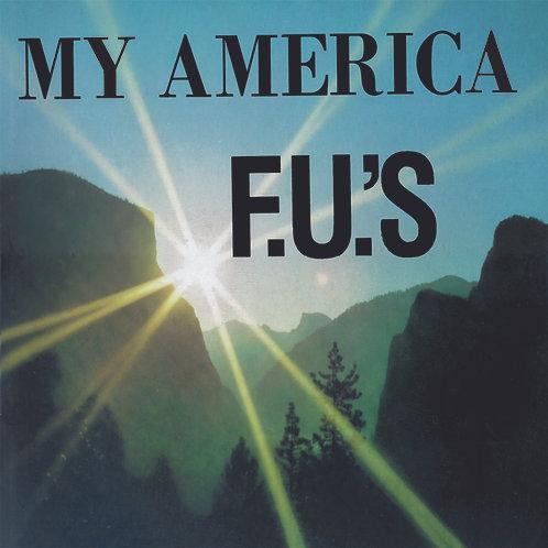 F.U.'S - MY AMERICA CD