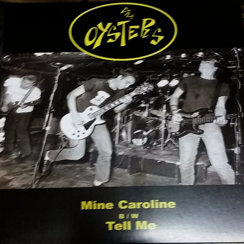 THE OYSTERS - MINE CAROLINE b/w TELL ME