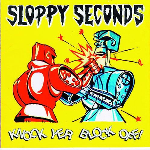 SLOPPY SECONDS - KNOCK YER BLOCK OFF LP