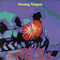 MOVING TARGETS - LAST OF THE ANGELS  CD