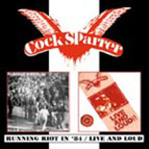 COCK SPARRER -RUNNIN RIOT IN 84 / LIVE AND LOUD CD