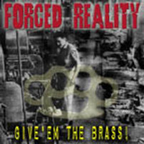FORCED REALITY - GIVE EM THE BRASS 7 INCH
