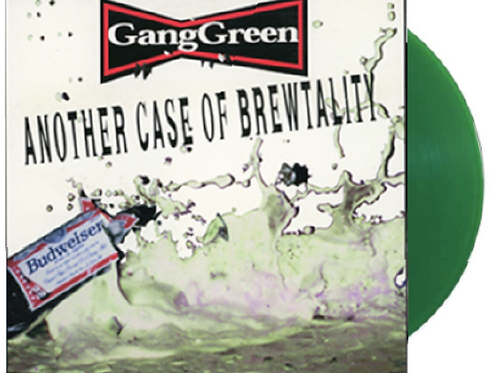 GANGGREEN Another Case Of Brewtality LP w/ I Fear