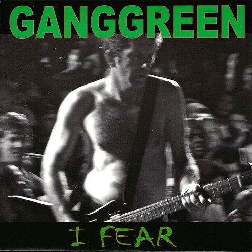 GANG GREEN Fear / The Other Place