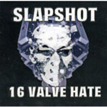 SLAPSHOT - 16 VALVE HATE CD