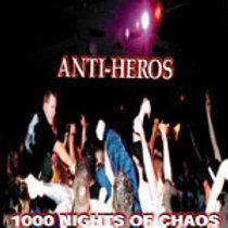 ANTI HEROS - 1000 NIGHTS OF CHAOS CD