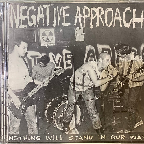 NEGATIVE APPROACH NOTHING WILL STAND IN OUR WAY CD