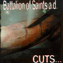 BATTALION OF SAINTS - CUTS CD