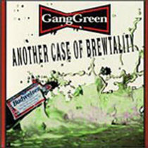 GANGGREEN - ANOTHER CASE OF BREWTALITY CD