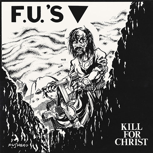 F.U.'S - KILL FOR CHRIST