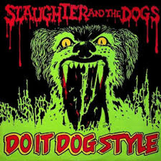 SLAUGHTER AND THE DOGS - DO IT DOG STYLE LP