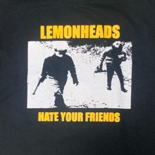 LEMONHEADS Hate Your Friends T-SHIRT