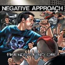 NEGATIVE APPROACH - FRIENDS OF NO ONE CD EP