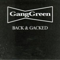GANGGREEN - BACK & GACKED CD