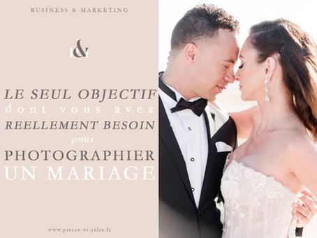 Le seul objectif dont vous avez réellement besoin pour photographier un mariage