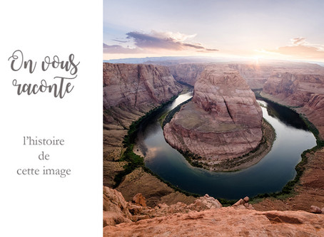 On vous raconte | L'histoire de cette photo | Horseshoe Bend | Arizona