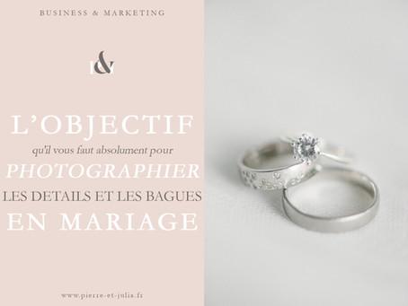 Quel objectif photo choisir pour photographier les détails de mariage ?