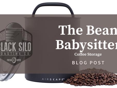 The Bean Babysitter: Proper coffee storage!