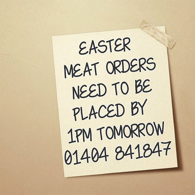 Thursday 13th at 1pm is Easter Meat cut off