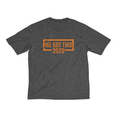 We Got This:2020 Men's Dri-Fit Tee