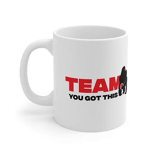 Team You Got This Mug, 11oz