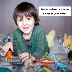 Never Underestimate The Power Of Your Words