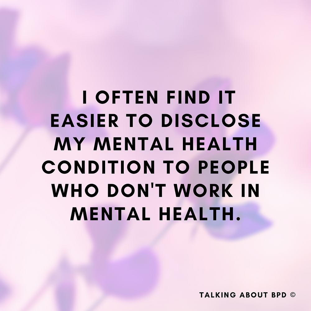Purple background and text reads: I often find it easier to disclose my mental health condition to people who don't work in mental health.