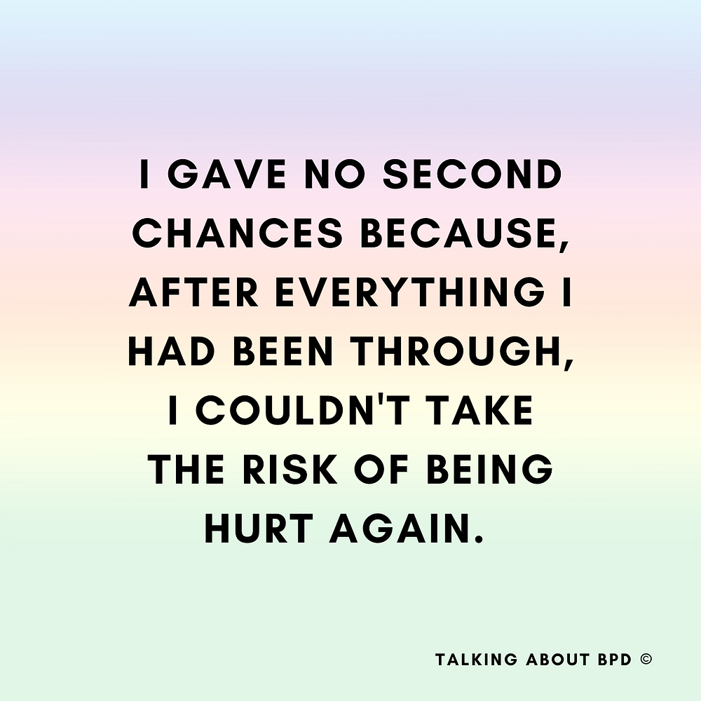 I gave no second chances because, after everything I had been through, I couldn't take the risk of being hurt again. Background is blue, purple, orange yellow and green stripes blurred together.