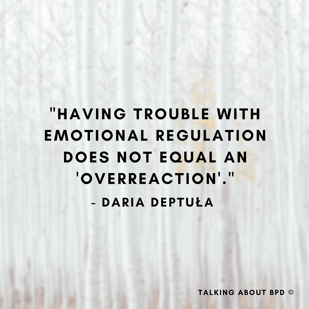 background is silver birches. text reads: 'having trouble with emotional regulation does not equal an overreaction' - Daria Deptuła