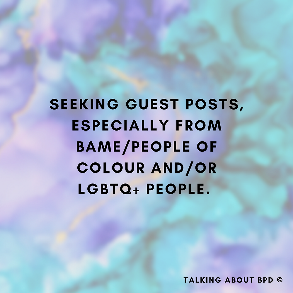 Seeking Guest Posts- Especially From BAME/People of Colour and/or LGBTQ+ People with BPD . Background is purple and turquoise