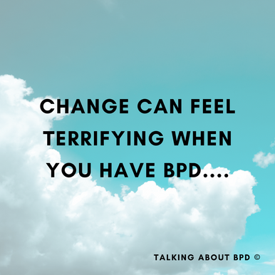 Change can Be So Hard When You Have BPD
