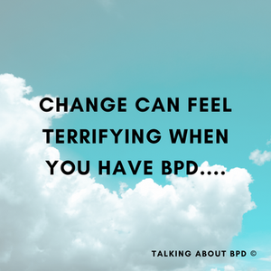 Text reads: 'change can feel terrifying when you have BPD'. The background is blue sky with clouds.