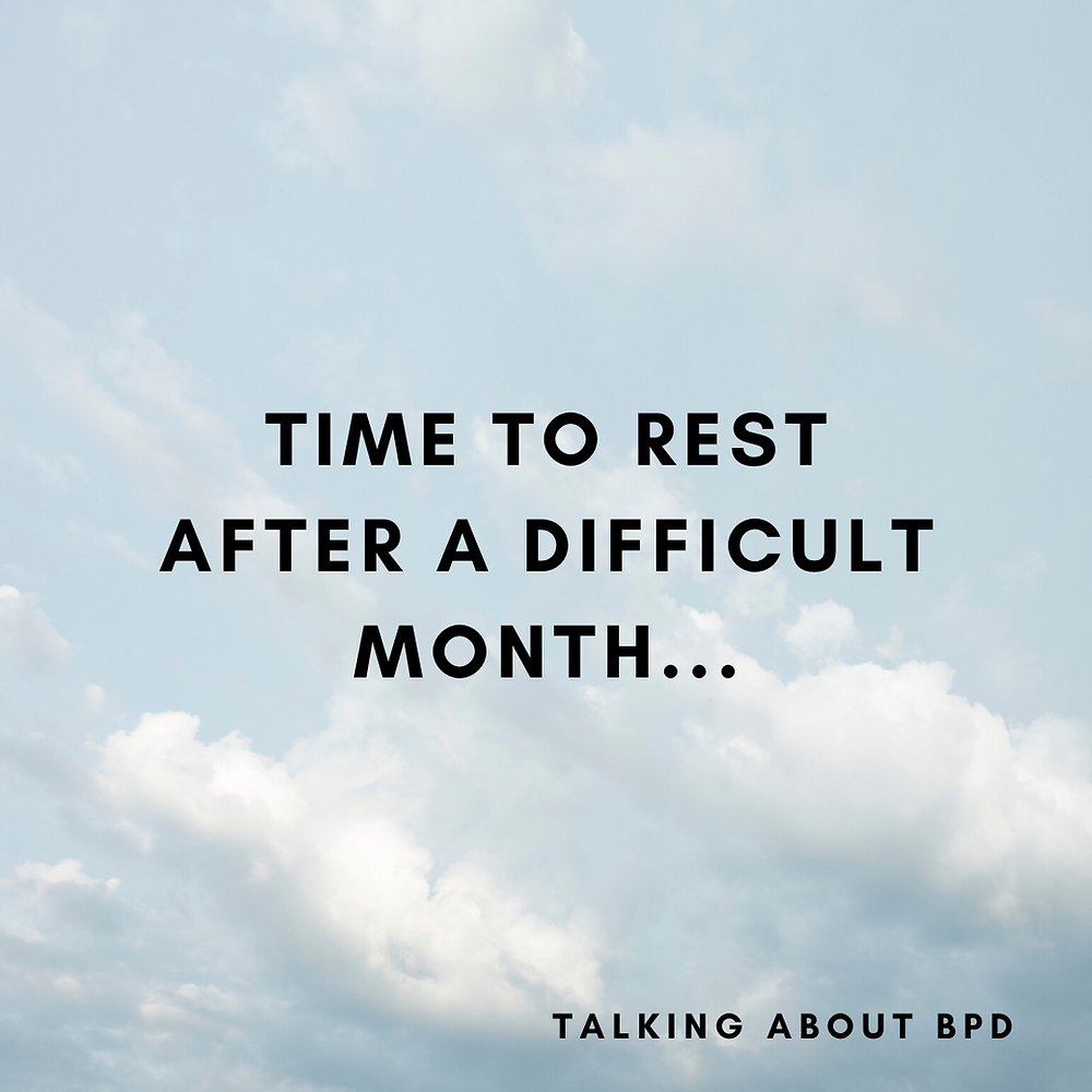 The background is blue sky and the text reads 'time to rest after a difficult month'