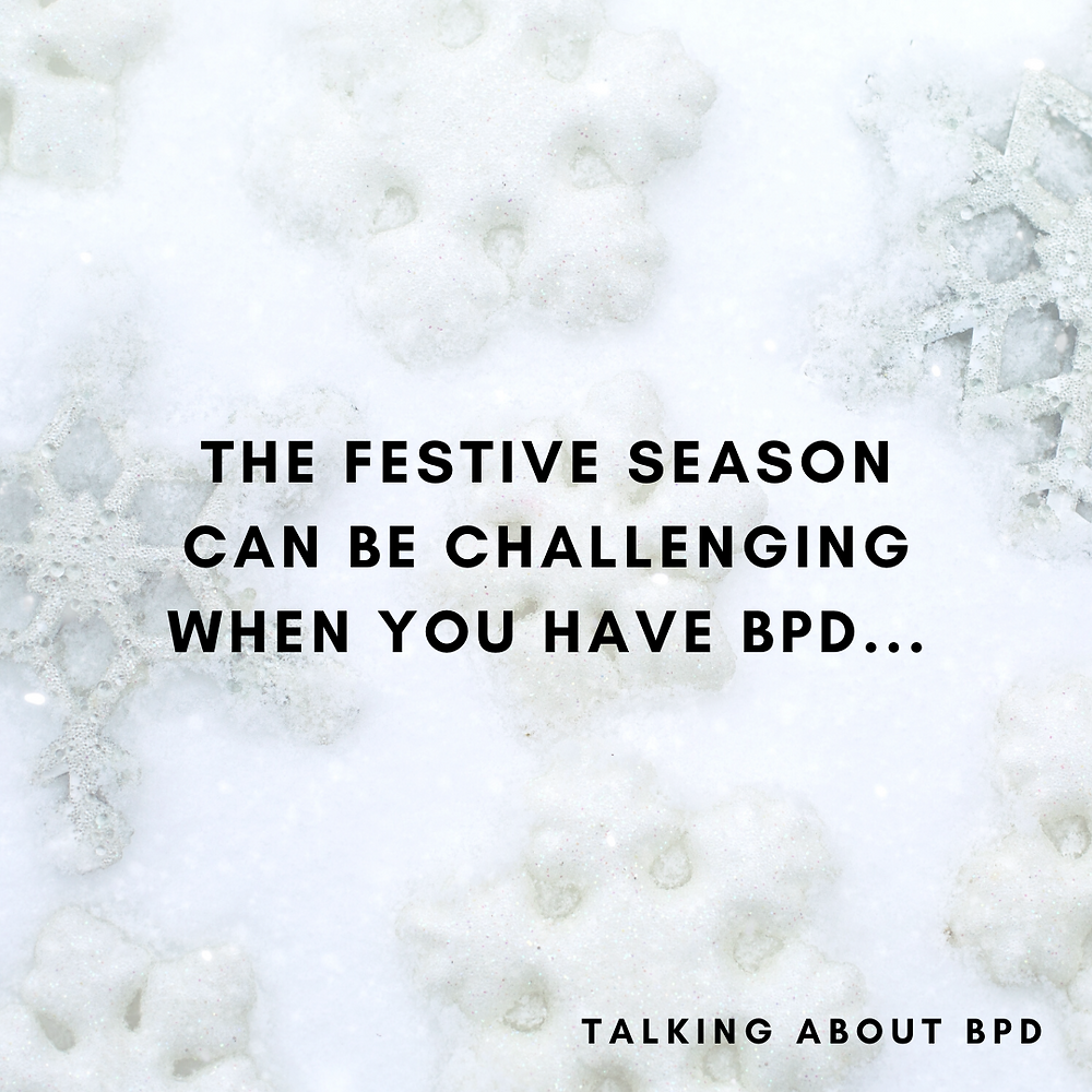 the festive season can be challenging when you have bpd