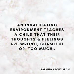 White background. Text reads: an invalidating environment teaches a child that their thoughts and feelings are wrong or shameful or too much.