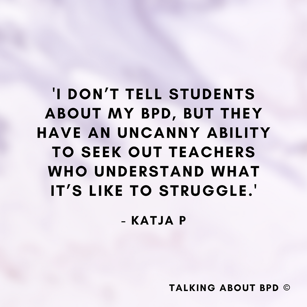 I don't tell students about my BPD, but they have an uncanny ability to seek out teachers who understand what it's like to struggle.' - pale purple blurred background