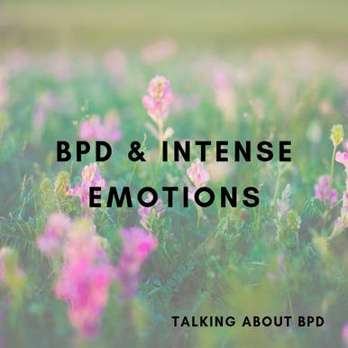 BPD & Intense Emotions