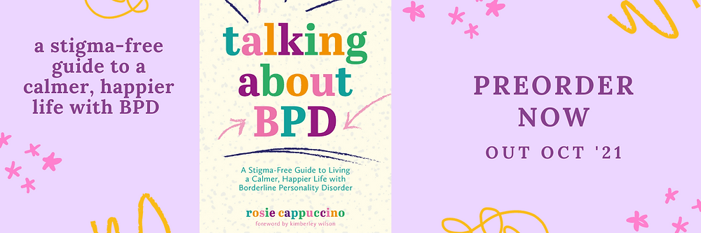 Talking About BPD: A Stigma-Free Guide to Living a Calmer, Happier Life with Borderline Personality Disorder Rosie Cappuccino (Author)