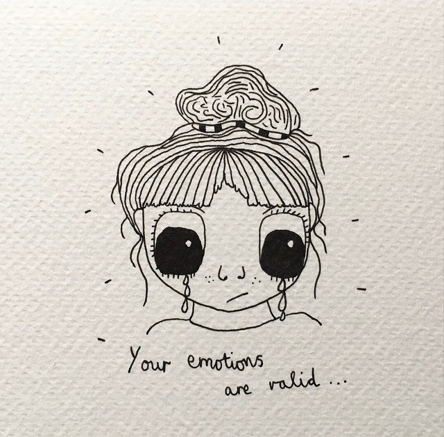 black pen drawing of a girl crying with hair in a messy bun. The caption says 'Your emotions are valid'.