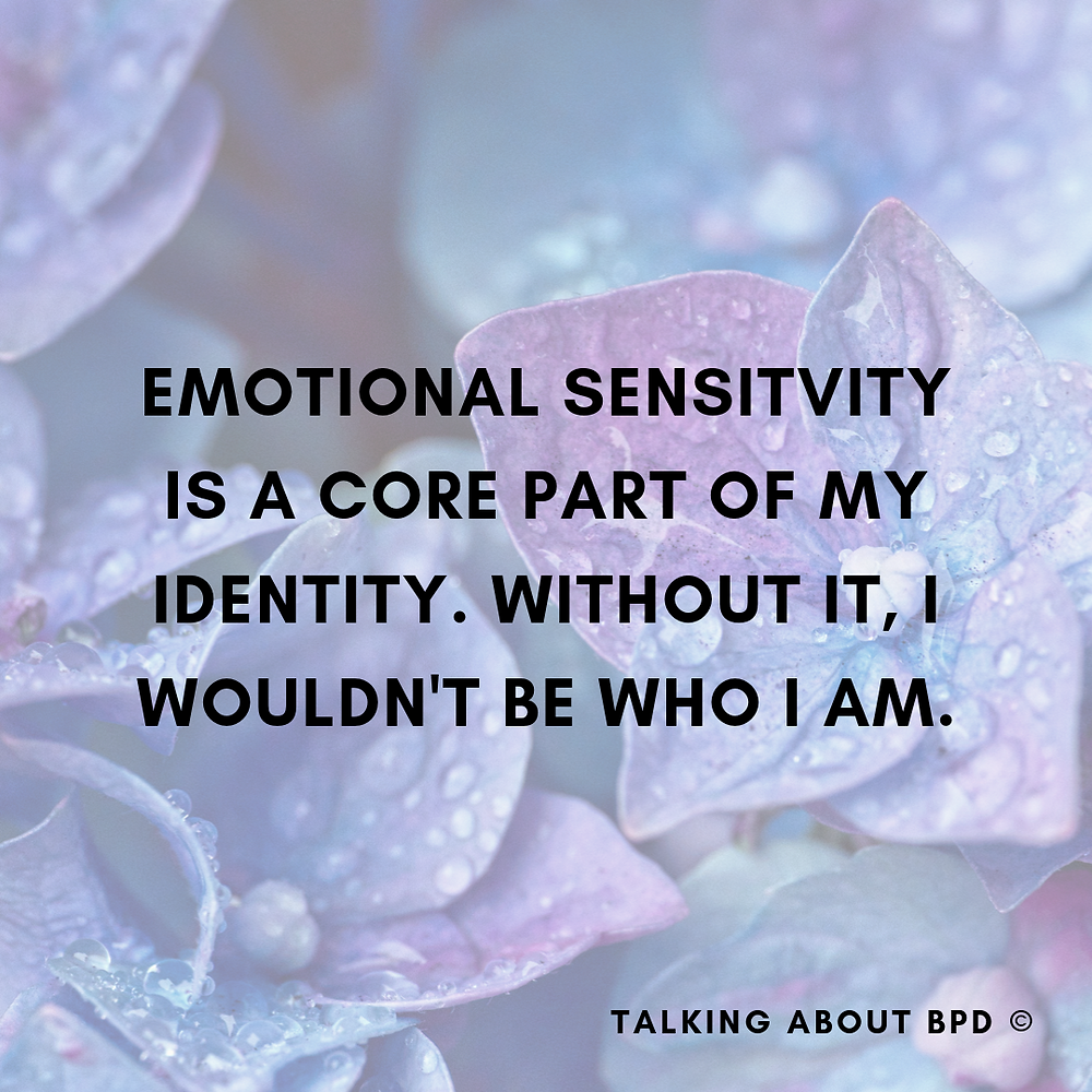 text reads emotional sensitivity is a core part of who I am. without it I wouldn't be who I am. the background image is of a wet blue flower