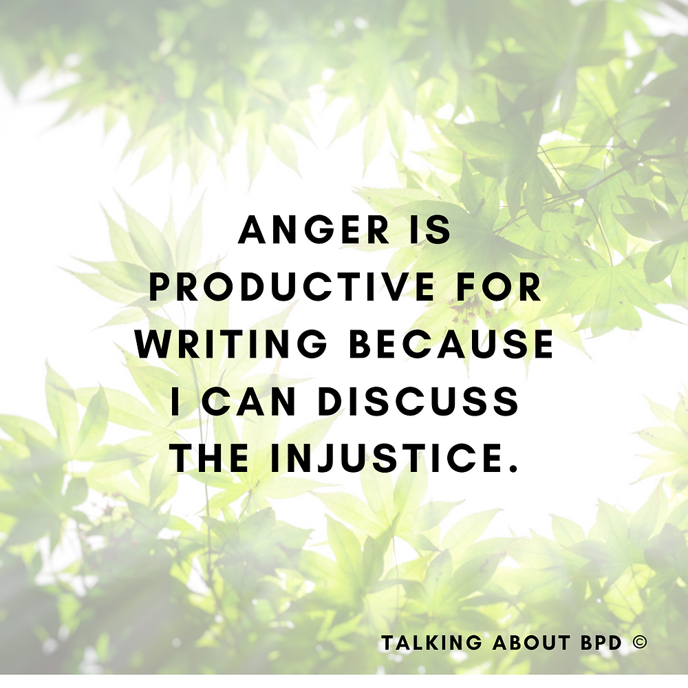 The text reads' anger is productive for writing because I can discuss injustice.' Background is tree canopy in green.