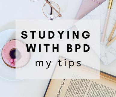 Studying with BPD: My tips